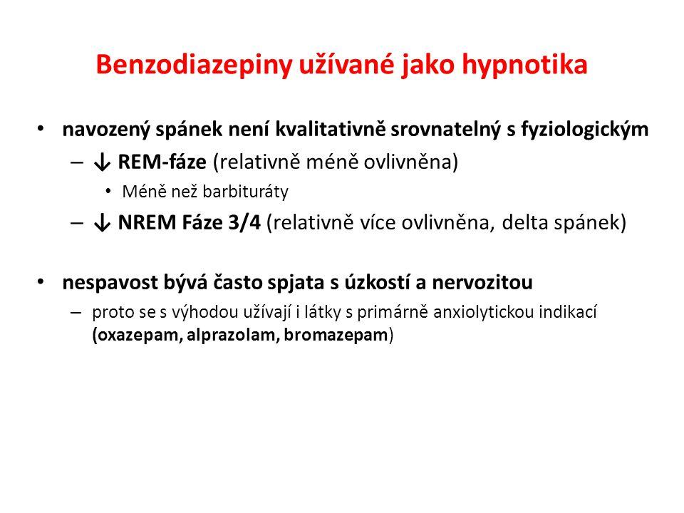 Benzodiazepiny užívané jako hypnotika navozený spánek není kvalitativně srovnatelný s fyziologickým – ↓ REM-fáze (relativně méně ovlivněna) Méně než b