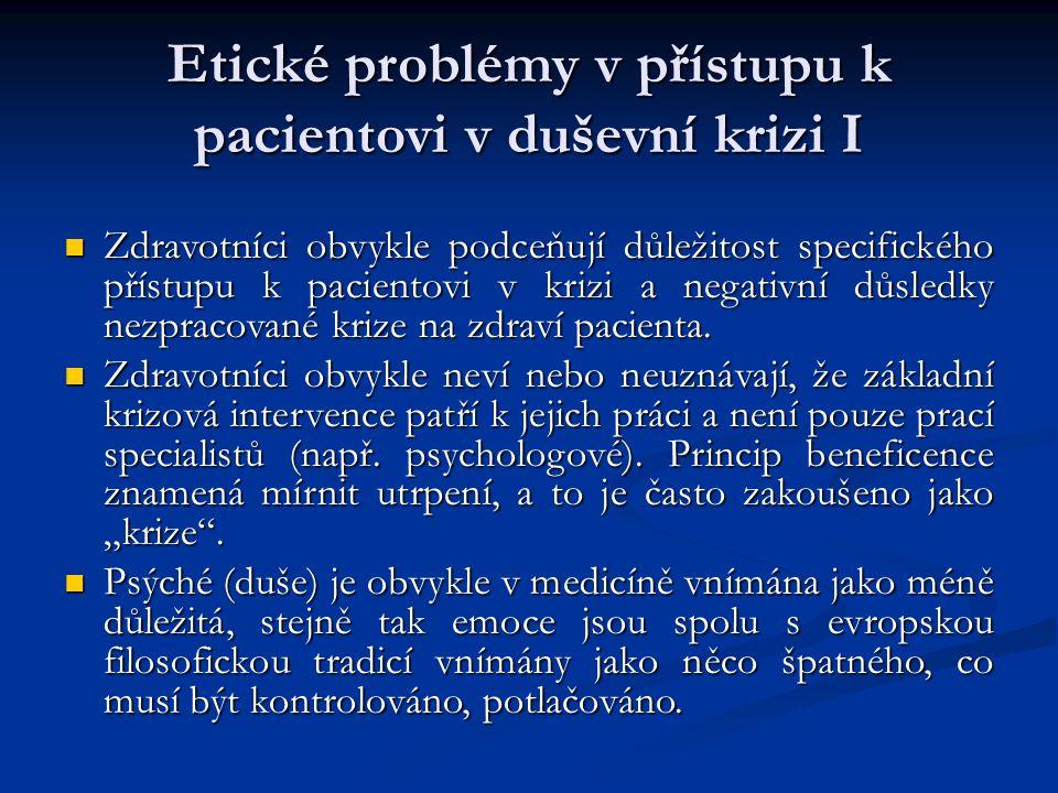 Etické problémy v přístupu k pacientovi v duševní krizi I Zdravotníci obvykle podceňují důležitost specifického přístupu k pacientovi v krizi a negati