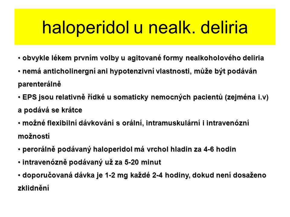 haloperidol u nealk. deliria obvykle lékem prvním volby u agitované formy nealkoholového deliria obvykle lékem prvním volby u agitované formy nealkoho