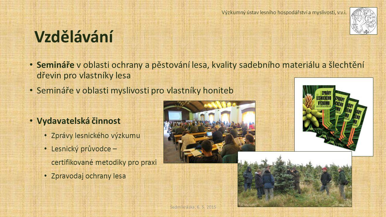 Sedmikráska, 6. 5. 2015 Výzkumný ústav lesního hospodářství a myslivosti, v.v.i. Vzdělávání Semináře v oblasti ochrany a pěstování lesa, kvality sadeb