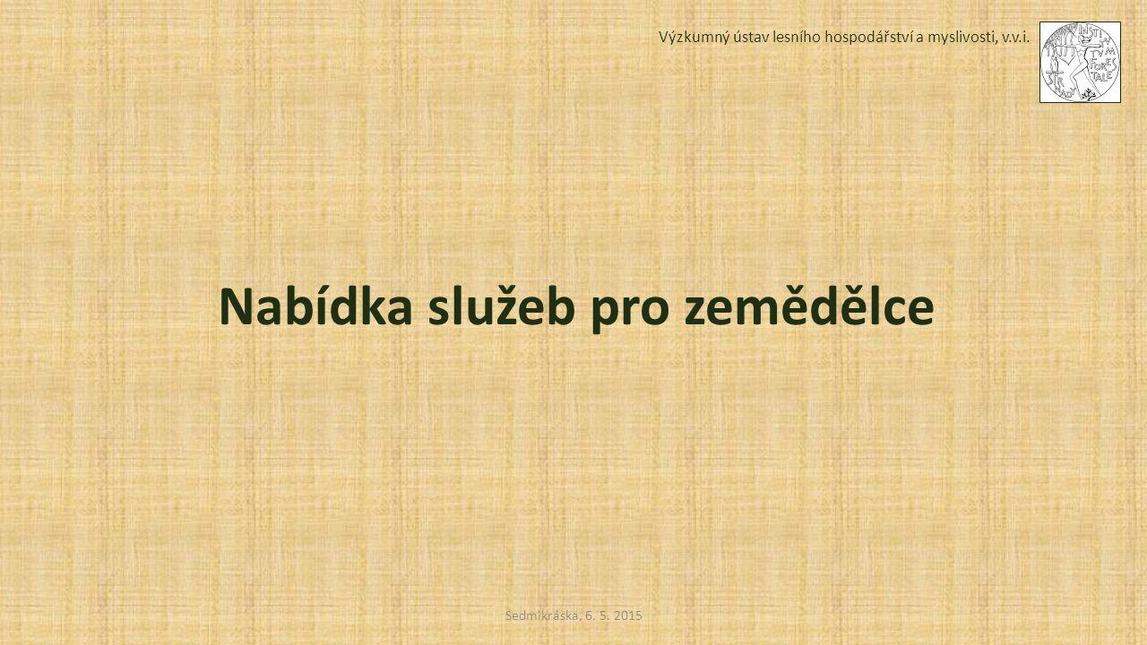 Sedmikráska, 6. 5. 2015 Výzkumný ústav lesního hospodářství a myslivosti, v.v.i. Nabídka služeb pro zemědělce