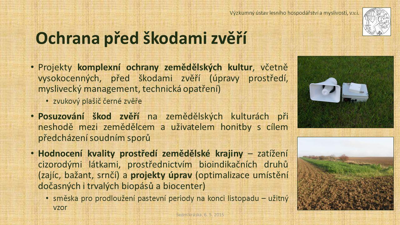 Sedmikráska, 6. 5. 2015 Výzkumný ústav lesního hospodářství a myslivosti, v.v.i. Ochrana před škodami zvěří Projekty komplexní ochrany zemědělských ku