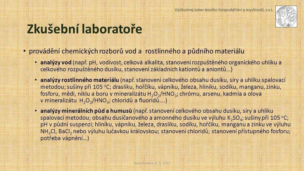 Sedmikráska, 6. 5. 2015 Výzkumný ústav lesního hospodářství a myslivosti, v.v.i. Zkušební laboratoře provádění chemických rozborů vod a rostlinného a