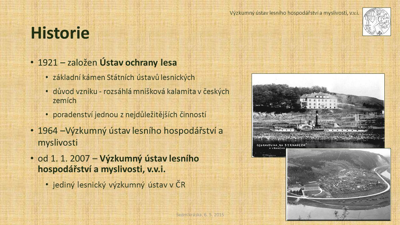 Historie Výzkumný ústav lesního hospodářství a myslivosti, v.v.i. Sedmikráska, 6. 5. 2015 1921 – založen Ústav ochrany lesa základní kámen Státních ús