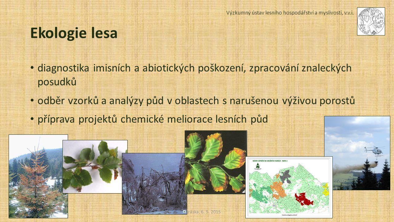 Výzkumný ústav lesního hospodářství a myslivosti, v.v.i. Sedmikráska, 6. 5. 2015 Ekologie lesa diagnostika imisních a abiotických poškození, zpracován