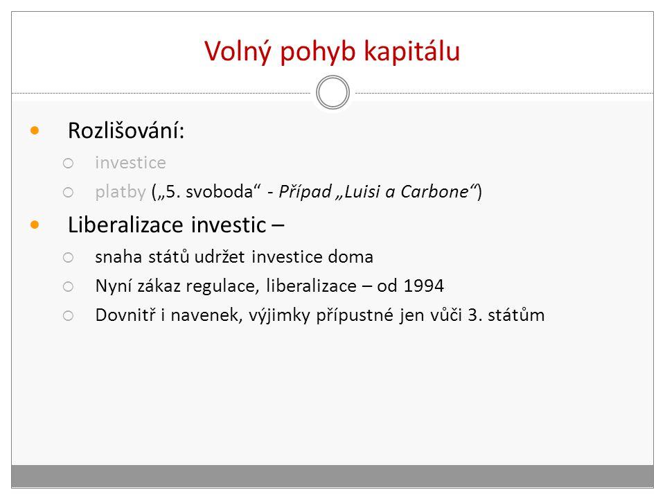 """Volný pohyb kapitálu Rozlišování:  investice  platby (""""5."""