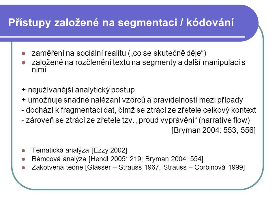 """Přístupy založené na segmentaci / kódování zaměření na sociální realitu (""""co se skutečně děje"""") založené na rozčlenění textu na segmenty a další manip"""