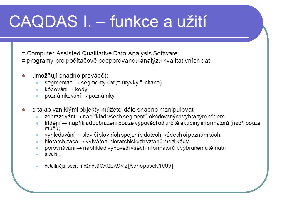 CAQDAS I. – funkce a užití = Computer Assisted Qualitative Data Analysis Software = programy pro počítačově podporovanou analýzu kvalitativních dat um