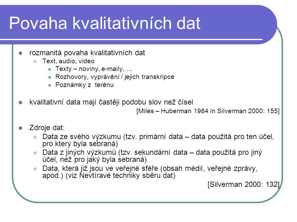 Povaha kvalitativních dat rozmanitá povaha kvalitativních dat Text, audio, video Texty – noviny, e-maily, … Rozhovory, vyprávění / jejich transkripce