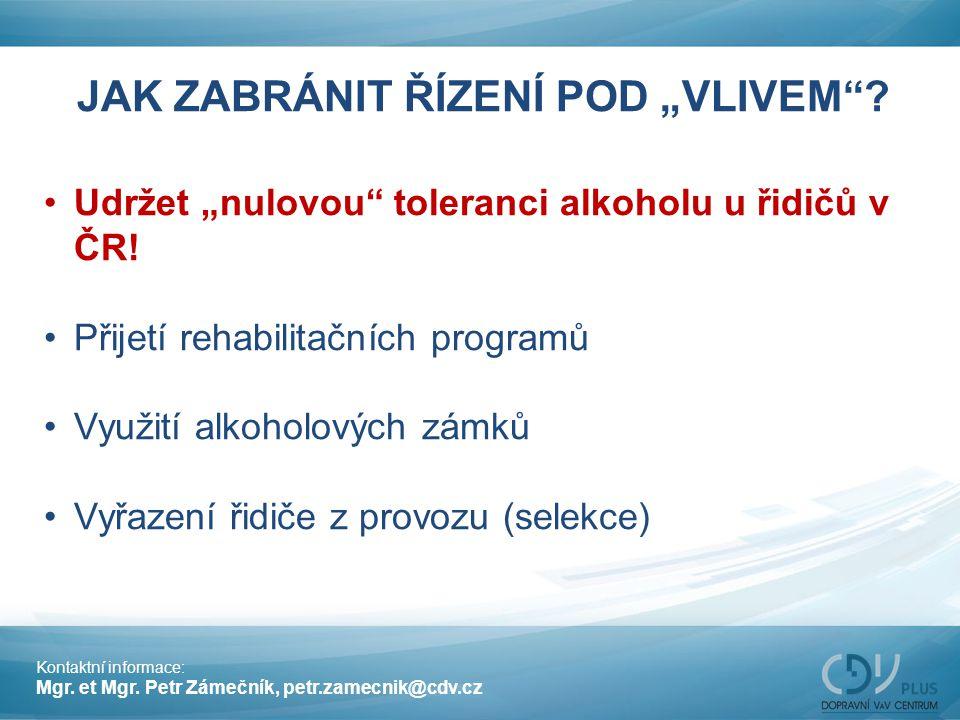 """JAK ZABRÁNIT ŘÍZENÍ POD """"VLIVEM""""? Udržet """"nulovou"""" toleranci alkoholu u řidičů v ČR! Přijetí rehabilitačních programů Využití alkoholových zámků Vyřaz"""
