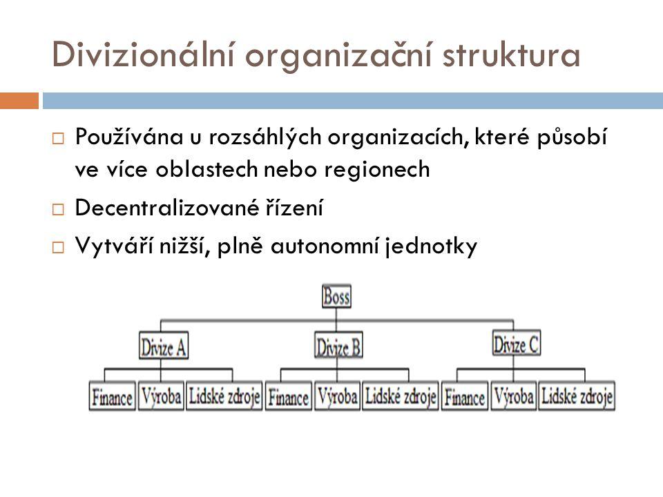 Divizionální organizační struktura  Používána u rozsáhlých organizacích, které působí ve více oblastech nebo regionech  Decentralizované řízení  Vy