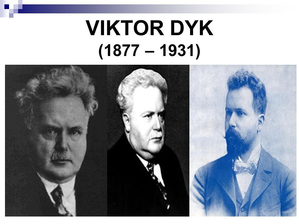 VIKTOR DYK (1877 – 1931)