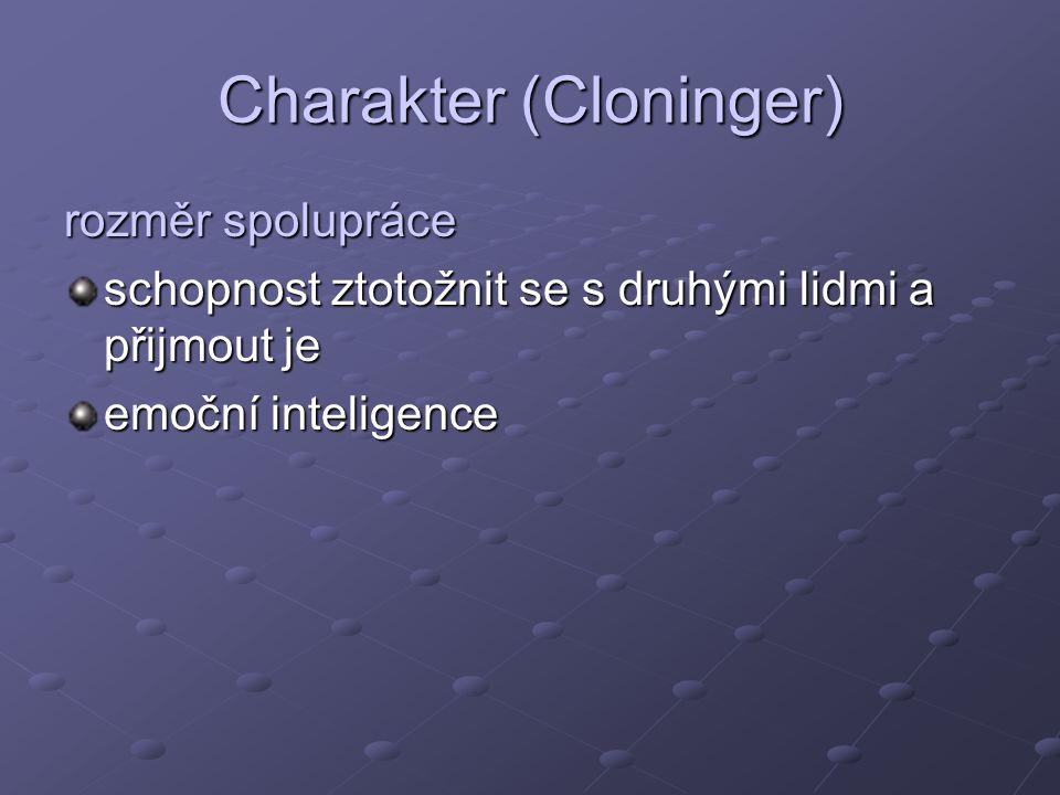 Charakter (Cloninger) rozměr spolupráce schopnost ztotožnit se s druhými lidmi a přijmout je emoční inteligence