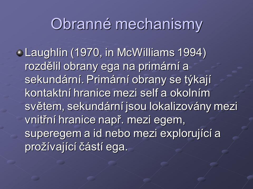 Obranné mechanismy Laughlin (1970, in McWilliams 1994) rozdělil obrany ega na primární a sekundární.