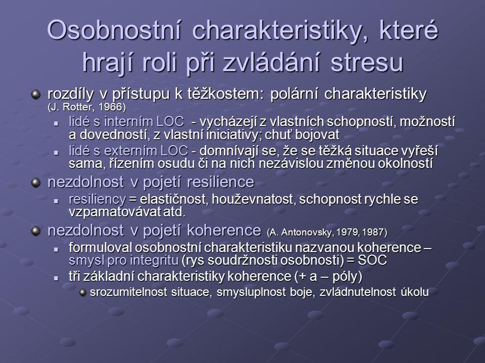 Osobnostní charakteristiky, které hrají roli při zvládání stresu rozdíly v přístupu k těžkostem: polární charakteristiky (J.
