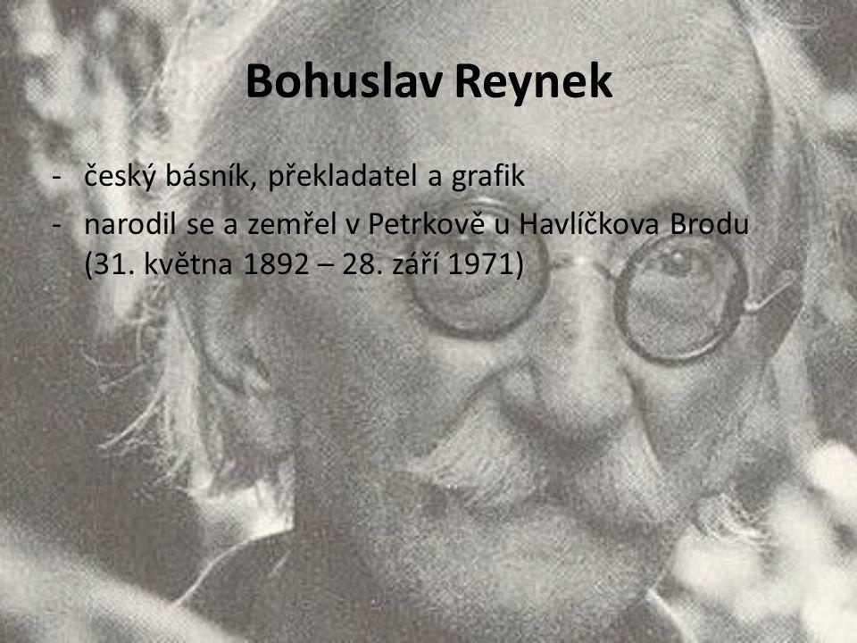 Bohuslav Reynek -český básník, překladatel a grafik -narodil se a zemřel v Petrkově u Havlíčkova Brodu (31. května 1892 – 28. září 1971)