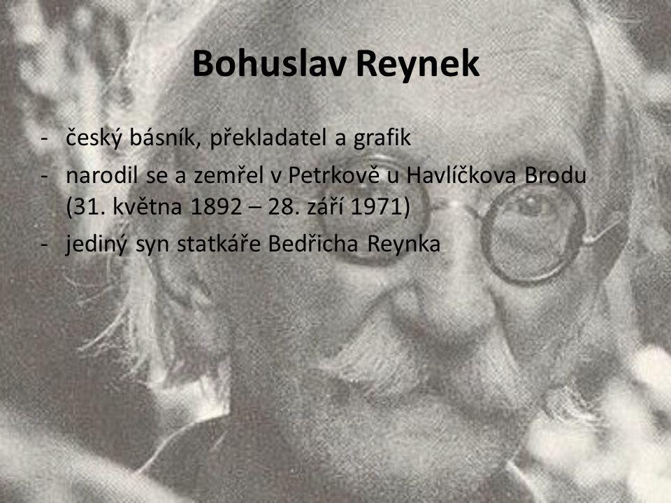 Bohuslav Reynek -český básník, překladatel a grafik -narodil se a zemřel v Petrkově u Havlíčkova Brodu (31.