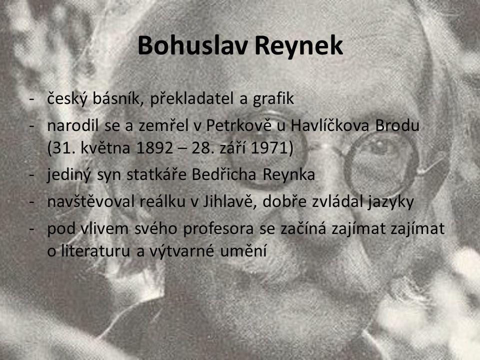 Bohuslav Reynek -český básník, překladatel a grafik -narodil se a zemřel v Petrkově u Havlíčkova Brodu (31. května 1892 – 28. září 1971) -jediný syn s