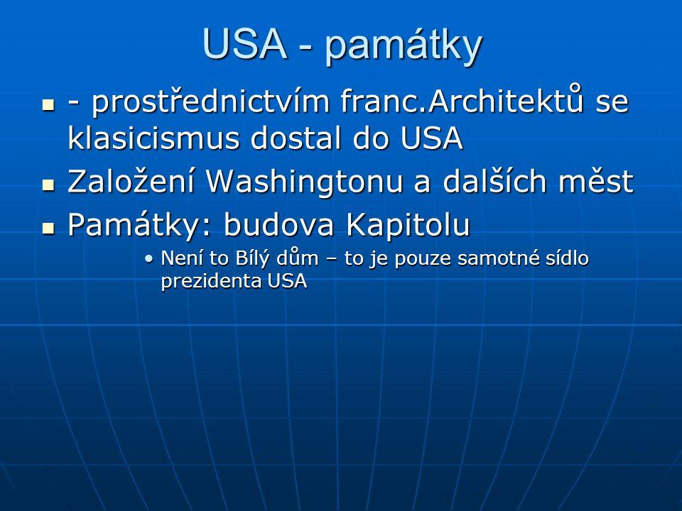 USA - památky - prostřednictvím franc.Architektů se klasicismus dostal do USA - prostřednictvím franc.Architektů se klasicismus dostal do USA Založení