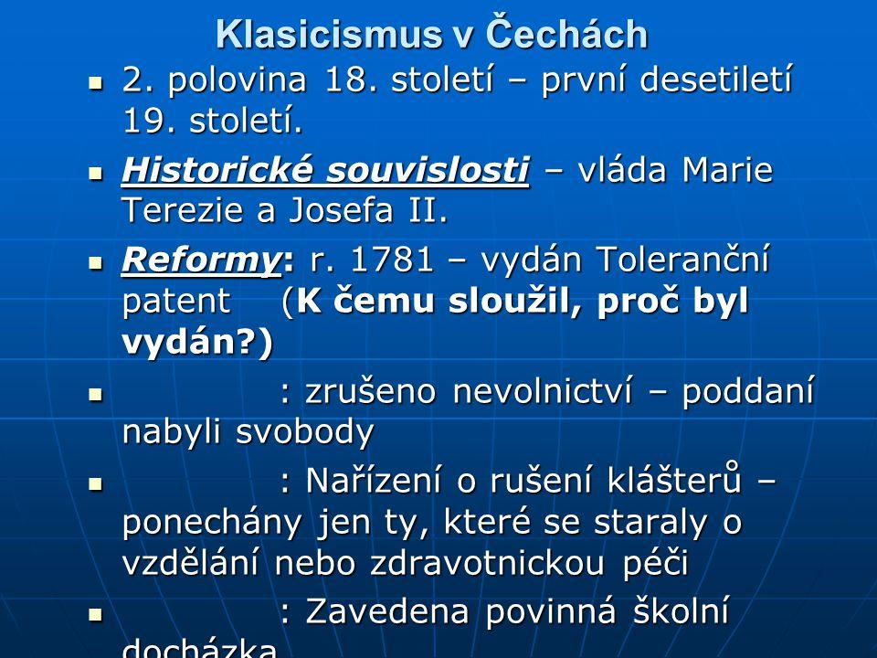 Klasicismus v Čechách 2. polovina 18. století – první desetiletí 19. století. 2. polovina 18. století – první desetiletí 19. století. Historické souvi