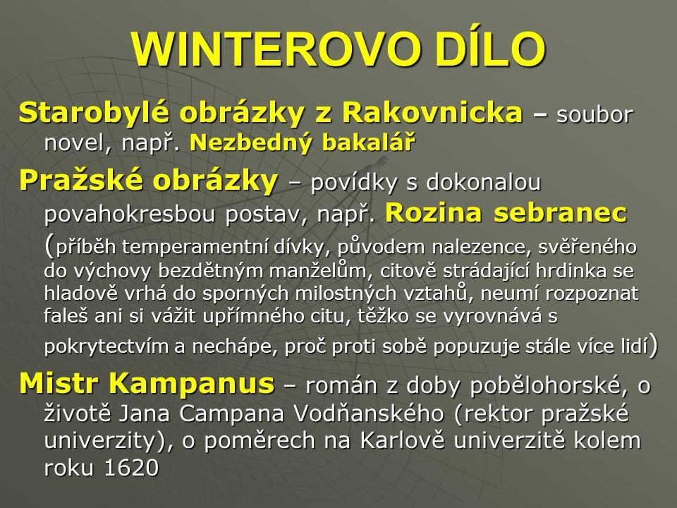WINTEROVO DÍLO Starobylé obrázky z Rakovnicka – soubor novel, např.