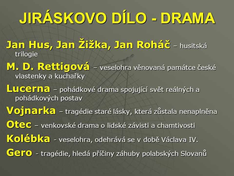 JIRÁSKOVO DÍLO - DRAMA Jan Hus, Jan Žižka, Jan Roháč – husitská trilogie M.