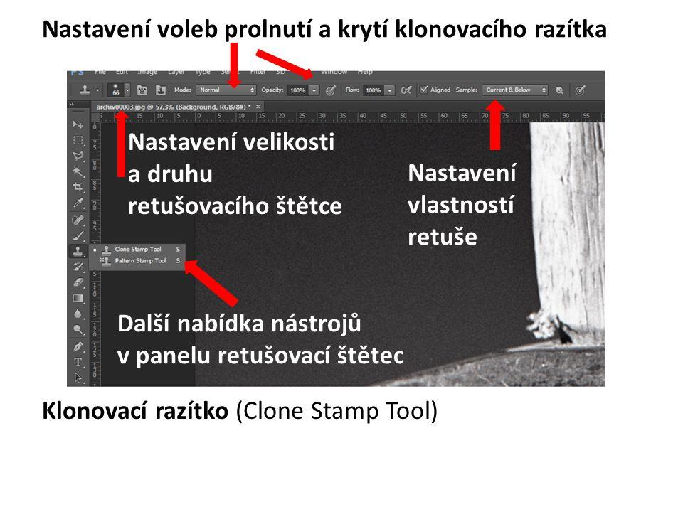 Klonovací razítko (Clone Stamp Tool) Další nabídka nástrojů v panelu retušovací štětec Nastavení vlastností retuše Nastavení velikosti a druhu retušov