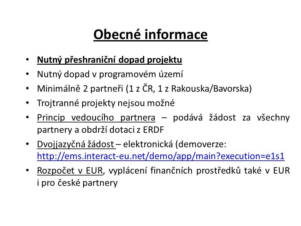 Obecné informace Nutný přeshraniční dopad projektu Nutný dopad v programovém území Minimálně 2 partneři (1 z ČR, 1 z Rakouska/Bavorska) Trojtranné pro