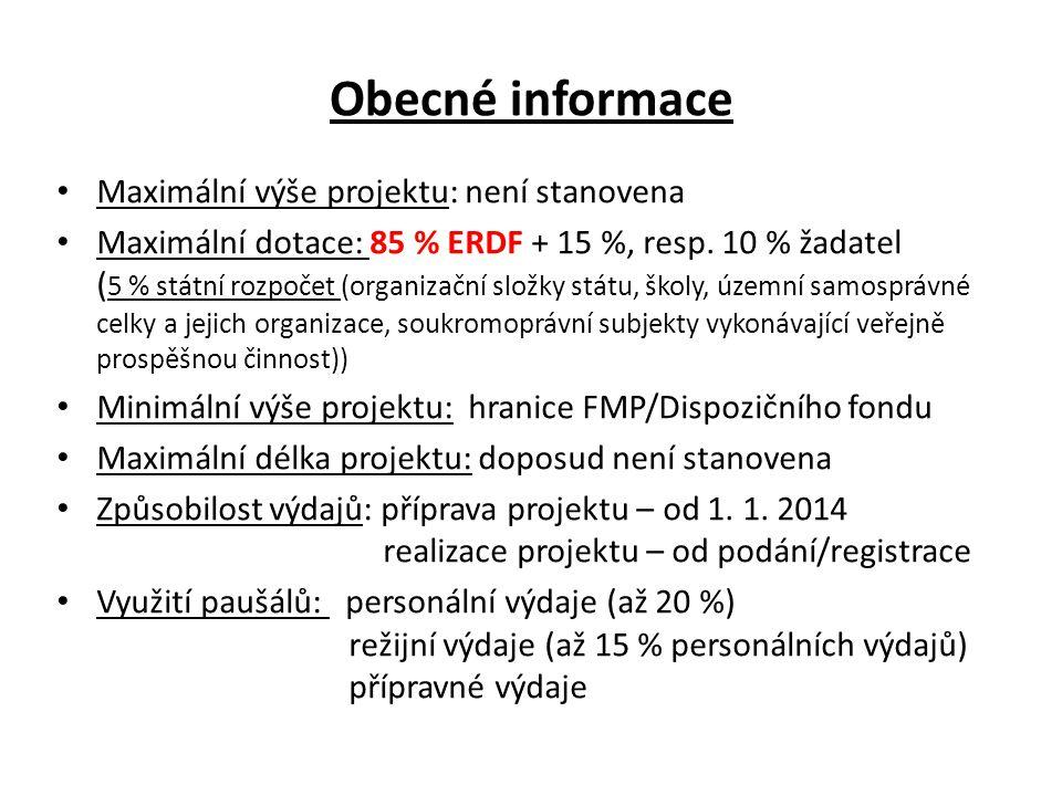 Obecné informace Maximální výše projektu: není stanovena Maximální dotace: 85 % ERDF + 15 %, resp. 10 % žadatel ( 5 % státní rozpočet (organizační slo