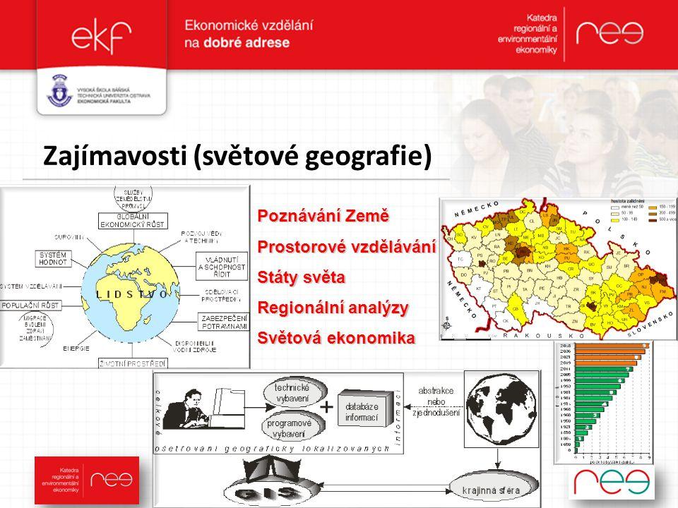 Zajímavosti (světové geografie) Poznávání Země Prostorové vzdělávání Státy světa Regionální analýzy Světová ekonomika