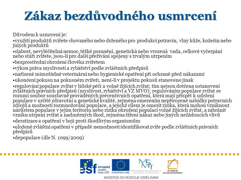 Schvalování pokusů Vedoucí pokusu projekt pokusu Odborná komise uživatelského zařízení pro zajištění dobrých životních podmínek pokusných zvířat (stanovisko) Příslušný státní orgán