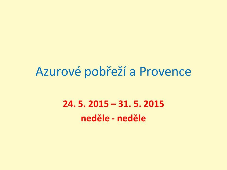 Azurové pobřeží a Provence 24. 5. 2015 – 31. 5. 2015 neděle - neděle