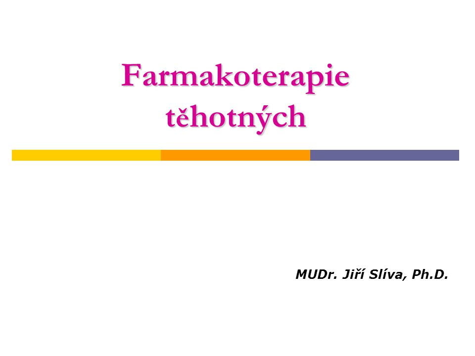 Rizika farmakoterapie u gravidních  Podání kontraindikovaného léku  Nepodání indikovaného léku