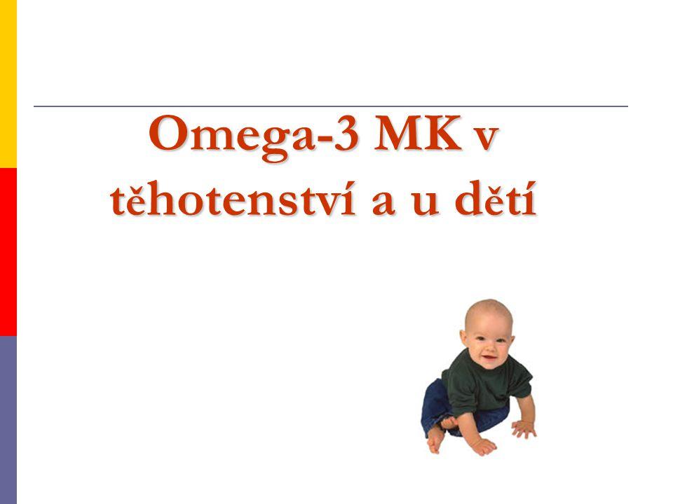 Omega-3 MK v t ě hotenství a u d ě tí