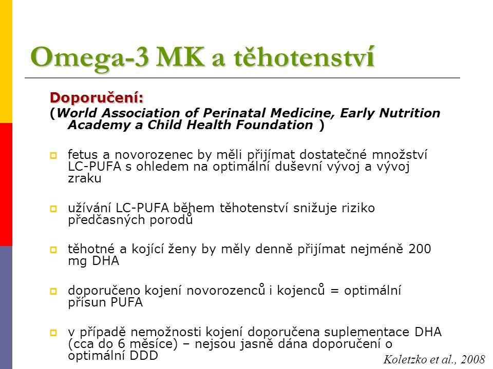 Omega-3 MK a těhotenstv í Doporučení: (World Association of Perinatal Medicine, Early Nutrition Academy a Child Health Foundation )  fetus a novoroze