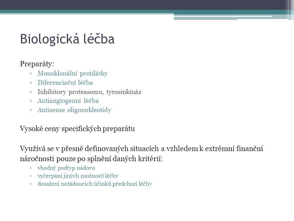 Biologická léčba Preparáty: ▫Monoklonální protilátky ▫Diferenciační léčba ▫Inhibitory proteasomu, tyrosinkináz ▫Antiangiogenní léčba ▫Antisense oligon