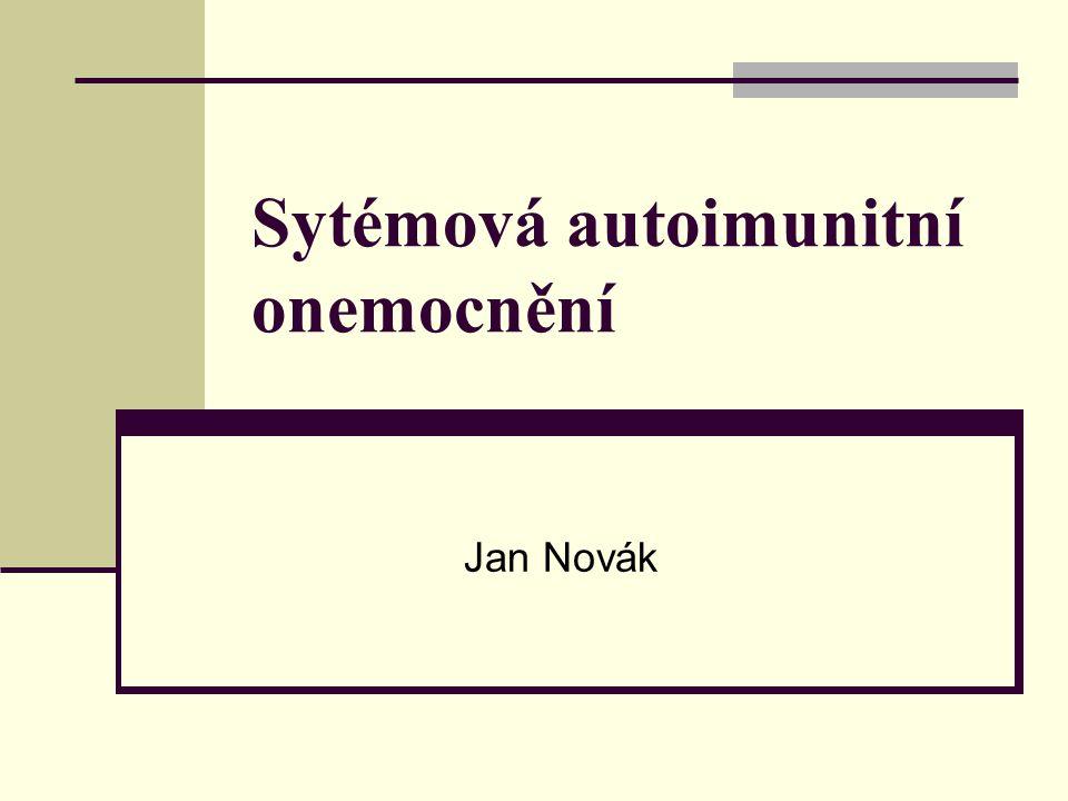 Sytémová autoimunitní onemocnění Jan Novák