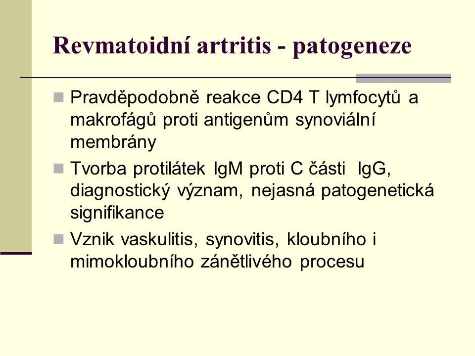 Revmatoidní artritis - patogeneze Pravděpodobně reakce CD4 T lymfocytů a makrofágů proti antigenům synoviální membrány Tvorba protilátek IgM proti C části IgG, diagnostický význam, nejasná patogenetická signifikance Vznik vaskulitis, synovitis, kloubního i mimokloubního zánětlivého procesu