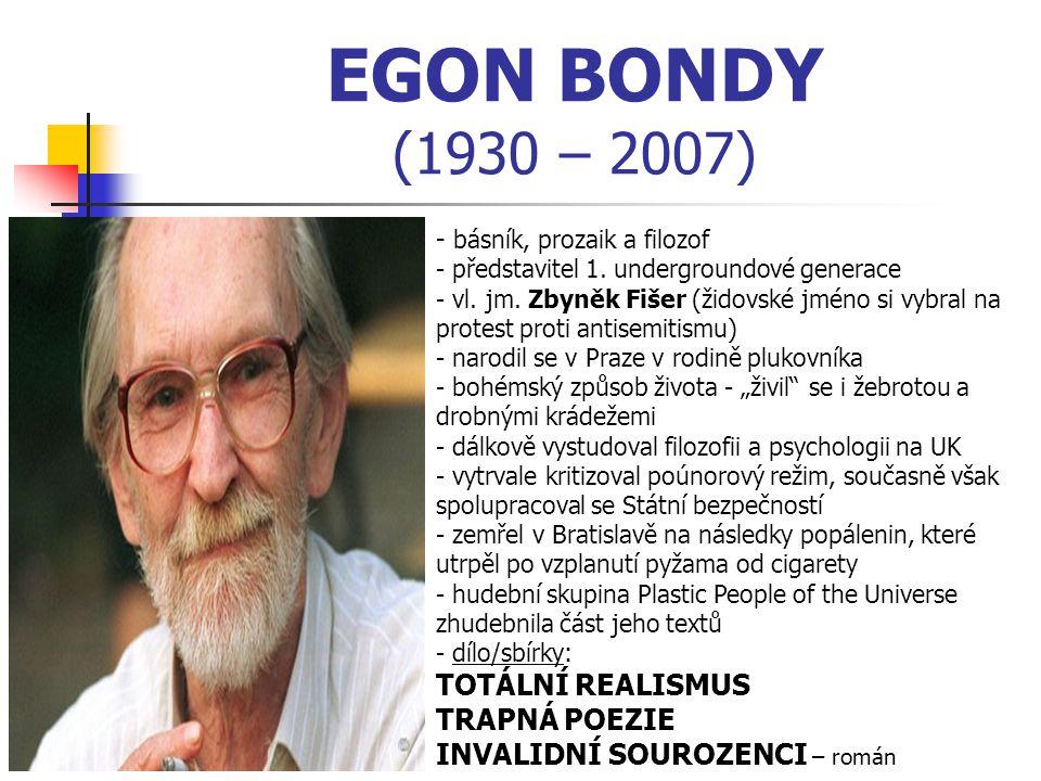 EGON BONDY (1930 – 2007) - b- básník, prozaik a filozof - představitel 1.