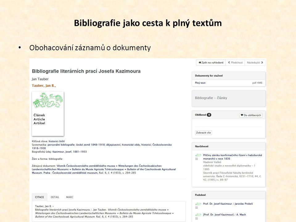 Bibliografie jako cesta k plný textům Obohacování záznamů o dokumenty