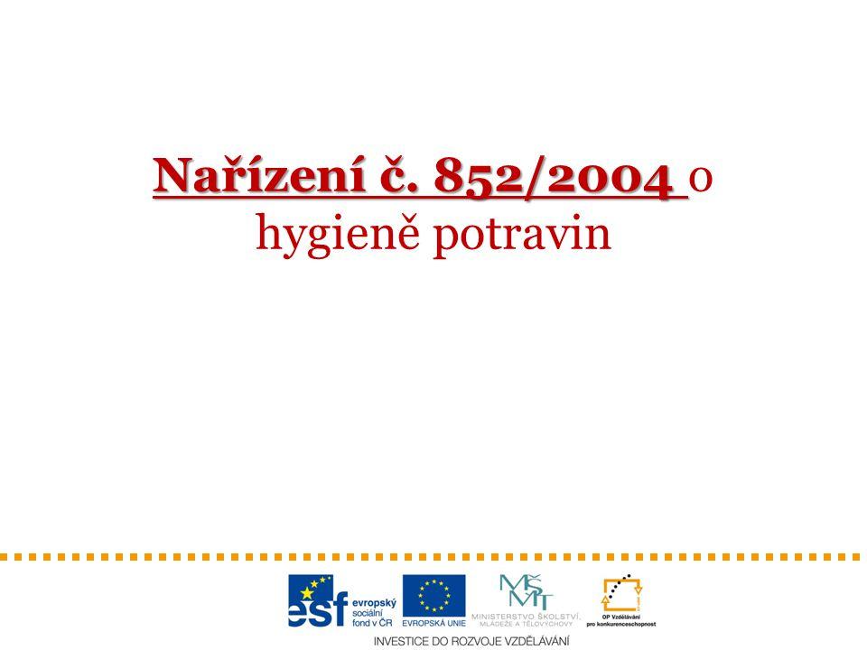 Nařízení č. 852/2004 Nařízení č. 852/2004 o hygieně potravin