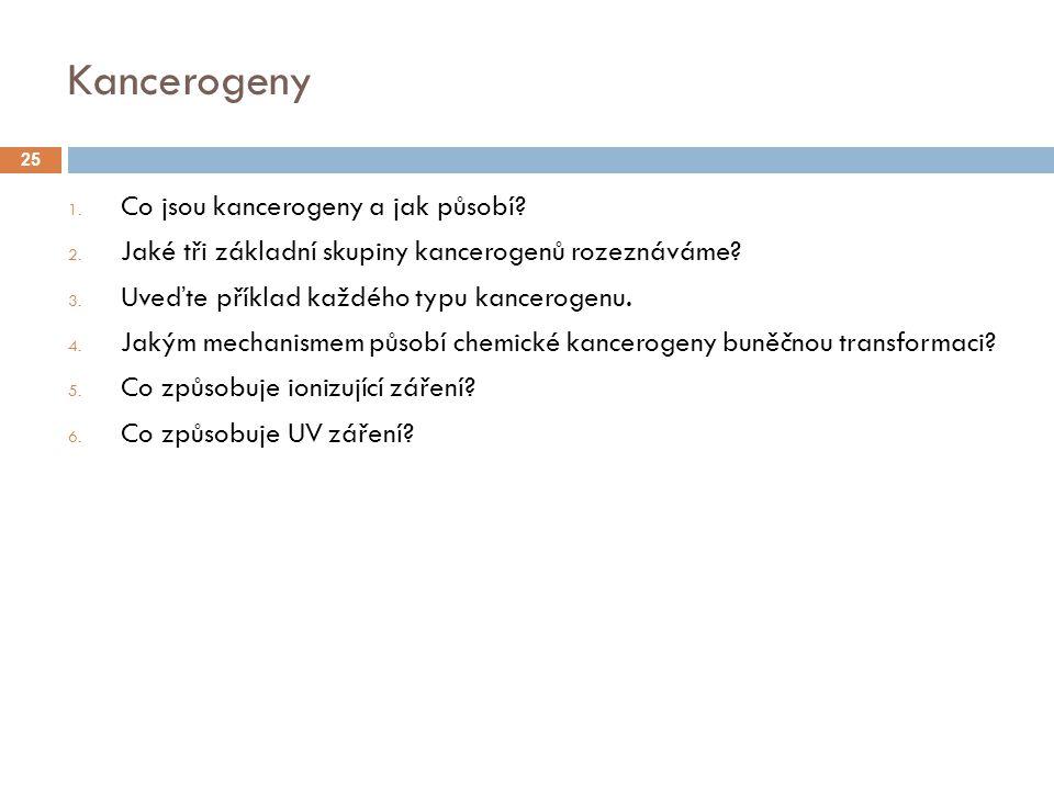 Kancerogeny 1.Co jsou kancerogeny a jak působí. 2.
