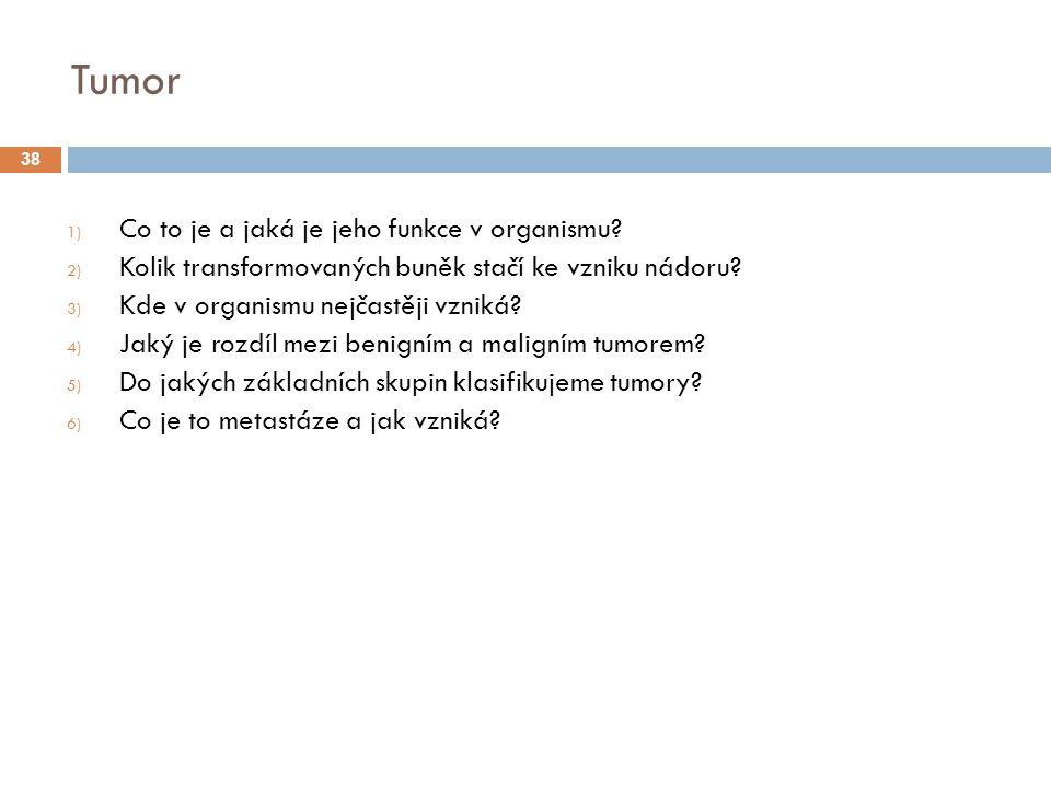 Tumor 1) Co to je a jaká je jeho funkce v organismu.