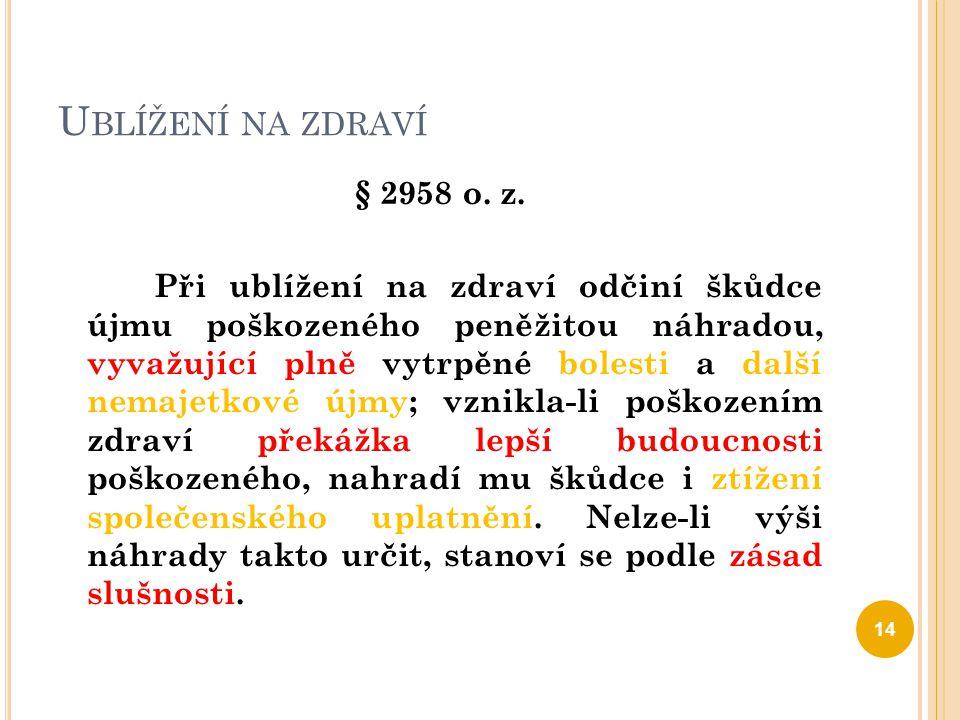 U BLÍŽENÍ NA ZDRAVÍ 237.a 238. závěrečných ustanovení § 3080 o.