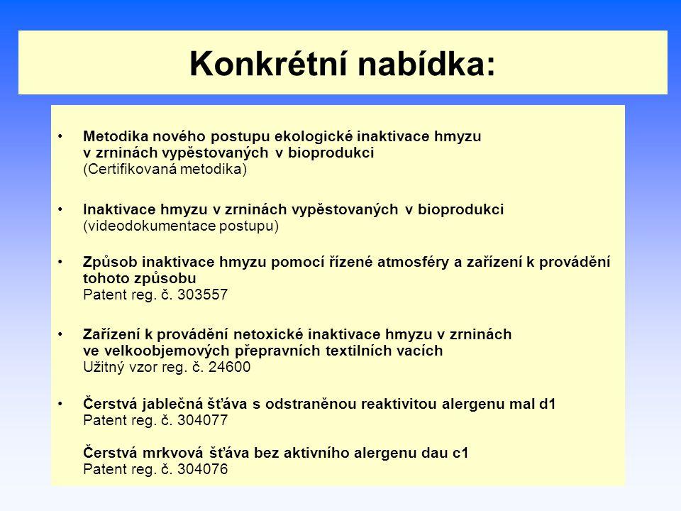 Konkrétní nabídka: Metodika nového postupu ekologické inaktivace hmyzu v zrninách vypěstovaných v bioprodukci (Certifikovaná metodika) Inaktivace hmyz