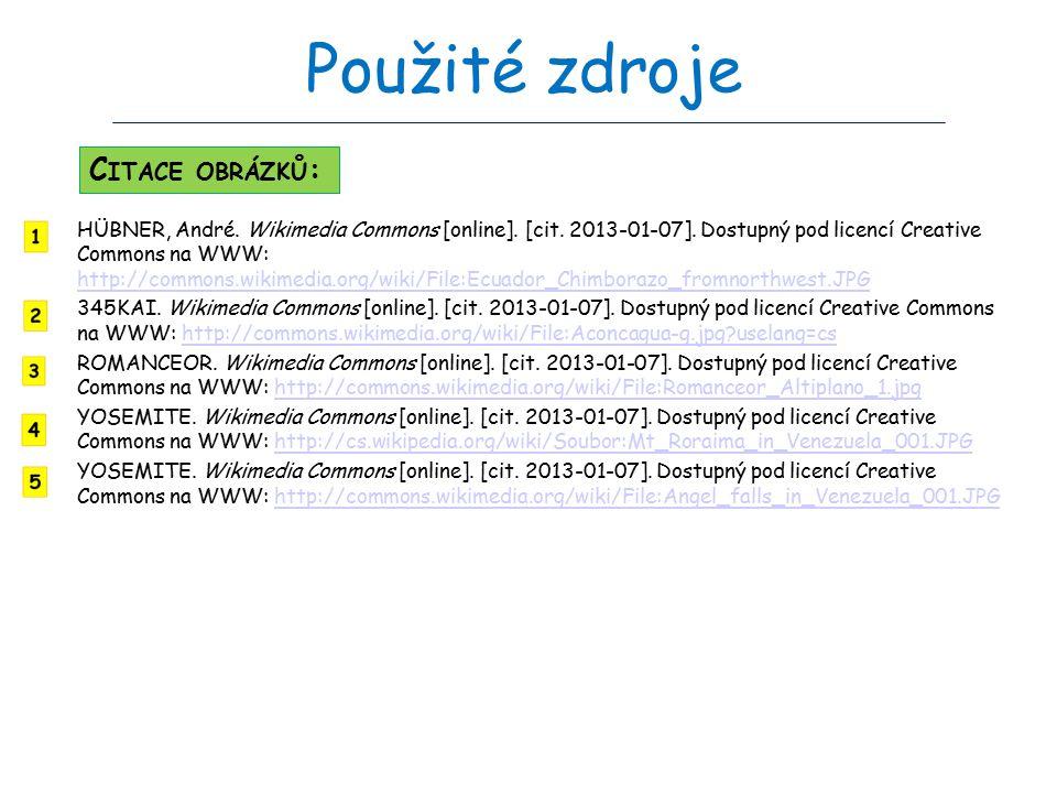 Použité zdroje HÜBNER, André. Wikimedia Commons [online]. [cit. 2013-01-07]. Dostupný pod licencí Creative Commons na WWW: http://commons.wikimedia.or