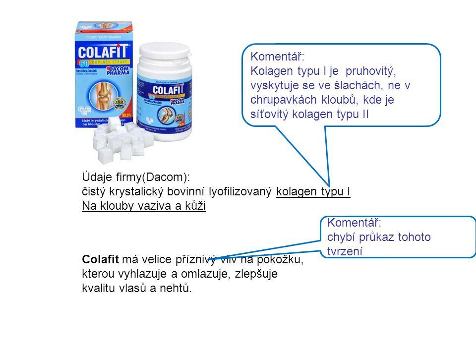 Údaje firmy(Dacom): čistý krystalický bovinní lyofilizovaný kolagen typu I Na klouby vaziva a kůži Colafit má velice příznivý vliv na pokožku, kterou