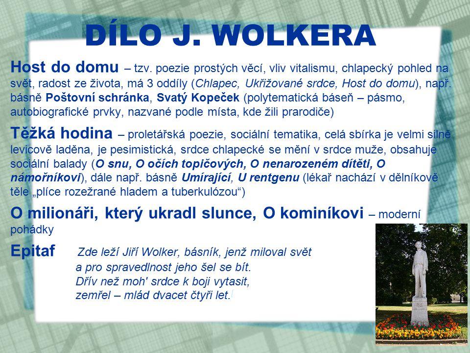 DÍLO J.WOLKERA Host do domu – tzv.