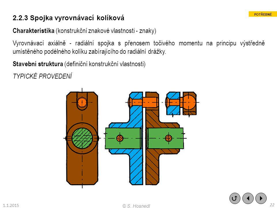 2.2.3 Spojka vyrovnávací kolíková Charakteristika (konstrukční znakové vlastnosti - znaky) Vyrovnávací axiálně - radiální spojka s přenosem točivého m