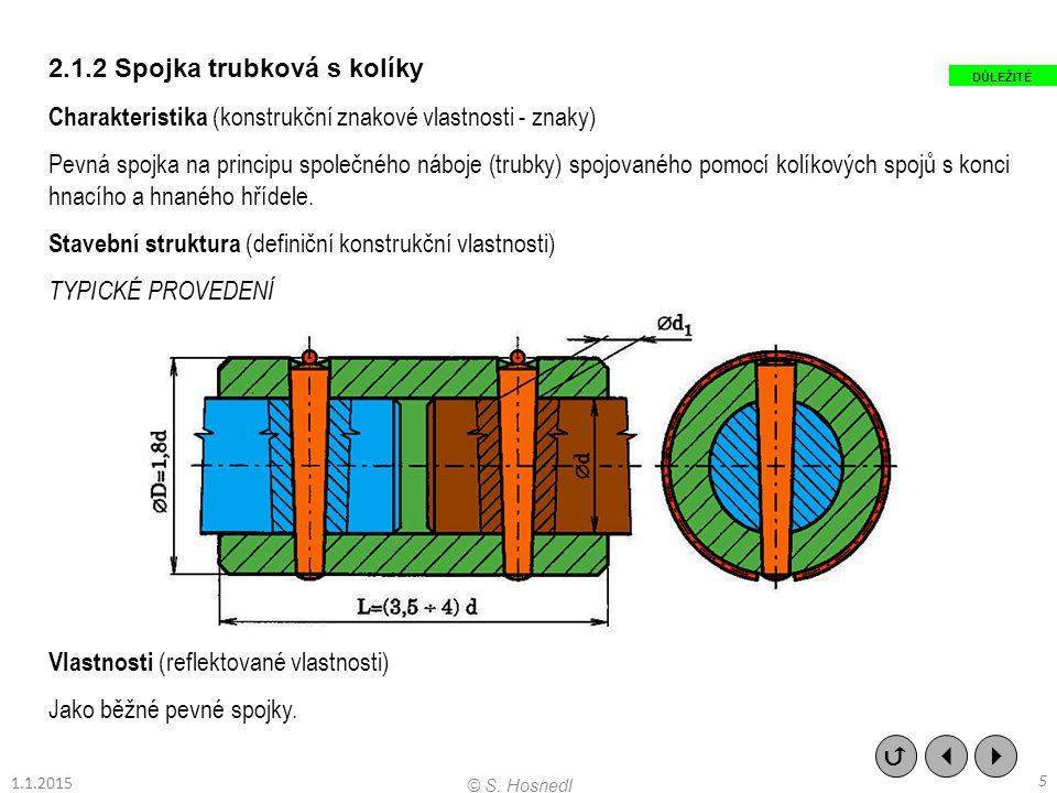 2.1.2 Spojka trubková s kolíky Charakteristika (konstrukční znakové vlastnosti - znaky) Pevná spojka na principu společného náboje (trubky) spojovanéh